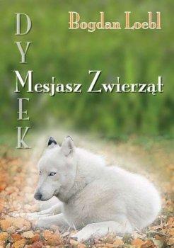 Dymek - Mesjasz zwierząt