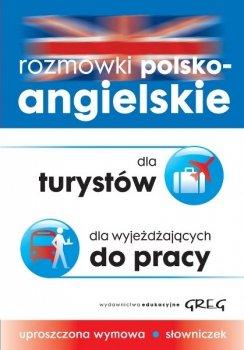 Rozmówki polsko-angielskie dla turystów, dla wyjeżdżających do pracy