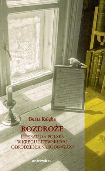 Rozdroże. Literatura Polska w kręgu litewskiego odrodzenia narodowego