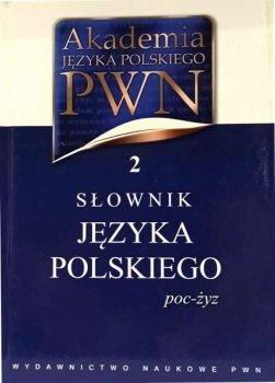 Słownik języka polskiego poc-życ. Akademia języka polskiego PWN, tom 2
