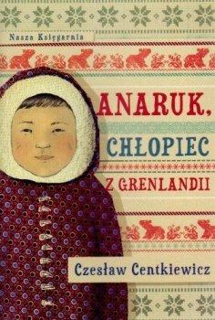 Anaruk. Chłopiec z Grenlandii