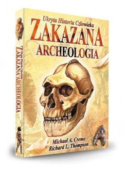 Zakazana archeologia. Ukryta historia człowieka