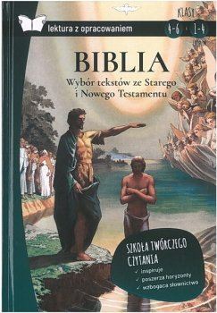 Biblia. Wybór tekstów ze Starego i Nowego Testamentu. Lektura z opracowaniem (okł. tw.)