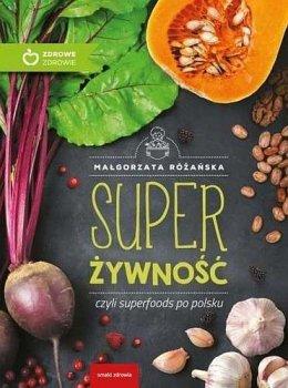 Super Żywność, czyli superfoods po polsku