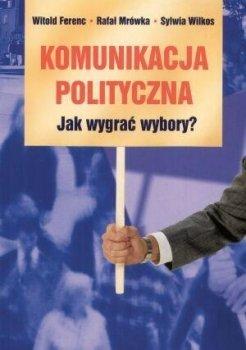 Komunikacja polityczna. Jak wygrać wybory?