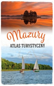 Mazury. Atlas turystyczny