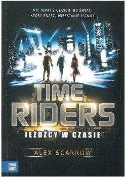 Jeźdźcy w czasie. Time Riders. Tom 1