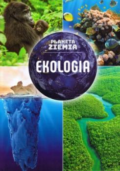 Planeta Ziemia. Ekologia