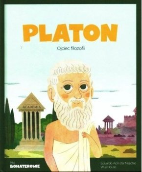 Platon. Ojciec filozofii. Moi bohaterowie