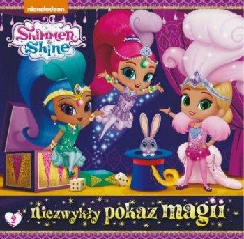 Shimmer & Shine 2. Niezwykły pokaz magii