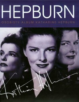 Hepburn. Osobisty album Katherine Hepburn