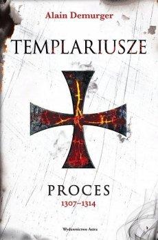 Templariusze. Proces 1307-1314