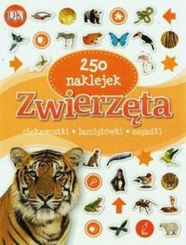 Zwierzęta 250 naklejek: ciekawostki, łamigłówki, zagadki