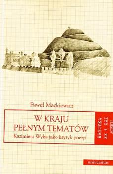 W kraju pełnym tematów. Kazimierz Wyka jako krytyk poezji