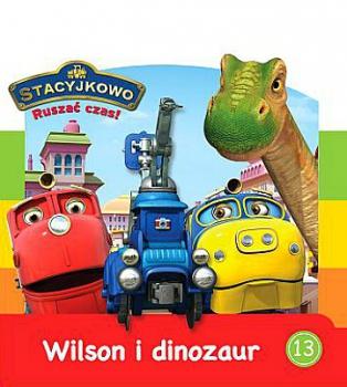 Stacyjkowo. Nr 13. Wilson i dinozaur
