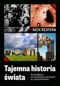 Tajemna historia świata. Teorie spiskowe od starożytnych wizyt obcych po nowy ład światowy