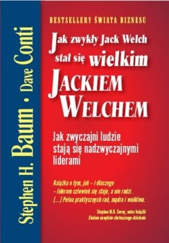 Jak zwykły Jack Welch stał się wielkim Jackiem Welchem