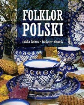 Folklor polski. Sztuka ludowa, tradycje, obrzędy