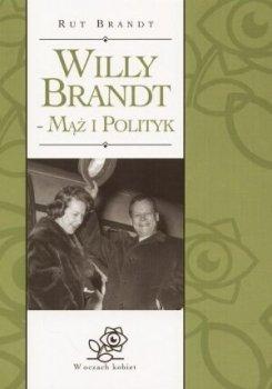 Willy Brandt - mąż i polityk