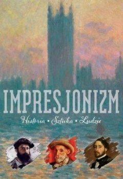 Impresjonizm - Historia * Sztuka * Ludzie
