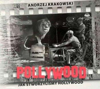 Pollywood Jak stworzyliśmy Hollywood