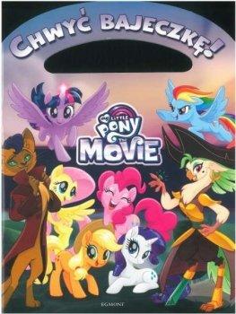 The Movie. My Little Pony. Chwyć bajeczkę!