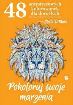 48 antystresowych kolorowanek dla dorosłych, ilustrujących złote myśli, sentencje i cytaty