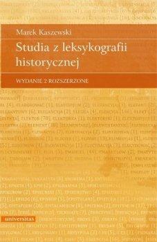 Studia z leksykografii historycznej. wydanie 2 rozszerzone