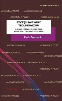 Szczęśliwe winy teolingwizmu: polska poezja po roku 1968 w perspektywie postsekularnej