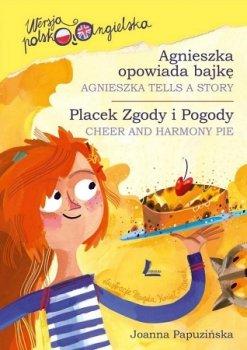 Agnieszka opowiada bajkę. Placek Zgody i Pogody pol/ang