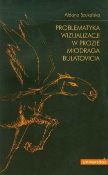 Problematyka wyobraźni w Prozie Miodraga Bulatovicia