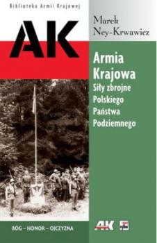 Armia Krajowa. Siły Zbrojne Polskiego Państwa Podziemnego