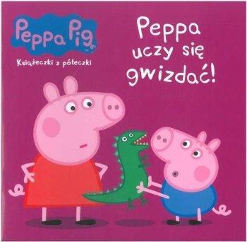 Peppa uczy się gwizdać. Świnka Peppa. Książeczki z półeczki. Tom 62
