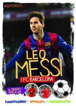 Wszystko o... Leo Messi i FC Barcelona