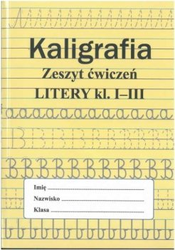 Kaligrafia zeszyt ćwiczeń Litery kl. 1-3