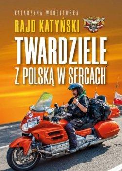 Rajd katyński. Twardziele z Polską w sercu