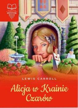 Alicja w Krainie Czarów. Oprawa twarda. Bez opracowaniem