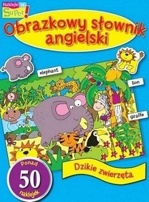 Obrazkowy słownik angielski. Dzikie zwierzęta