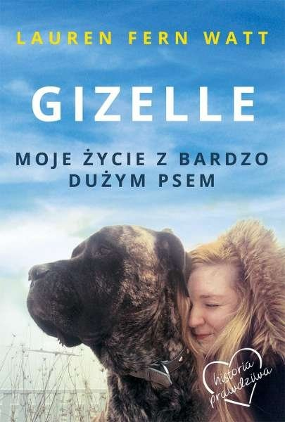 Gizelle. Moje życie z bardzo dużym psem