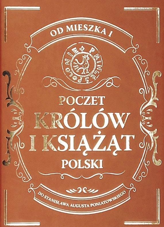 Poczet królów i książąt Polski. Od Mieszka I do Stanisława Augusta