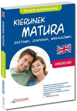 Angielski Kierunek Matura Zestawy, zadania, wskazówki Poziom podstawowy (Książka + CD Audio)
