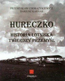 Hureczko Historia Lotniska Twierdzy Przemyśl