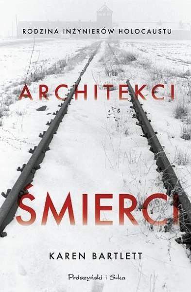 Architekci śmierci. Rodzina inżynierów Holocaustu