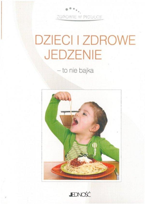 Dzieci i zdrowe jedzenie - to nie bajka