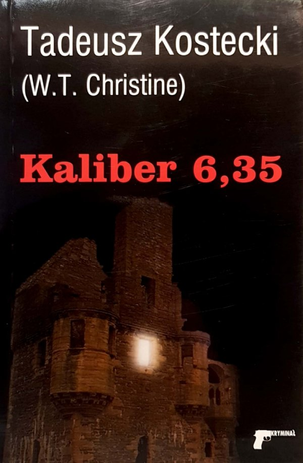 Kaliber 6,35 - Tadeusz Kostecki