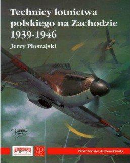 Technicy Polskiego Lotnictwa na zachodzie 1939-1946