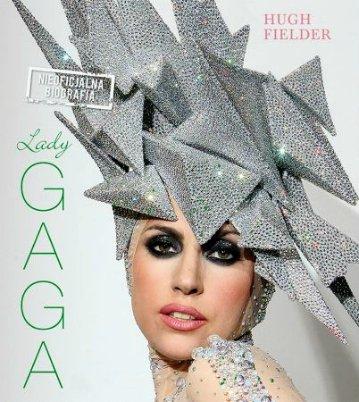 Lady Gaga. Nieoficjalna biografia