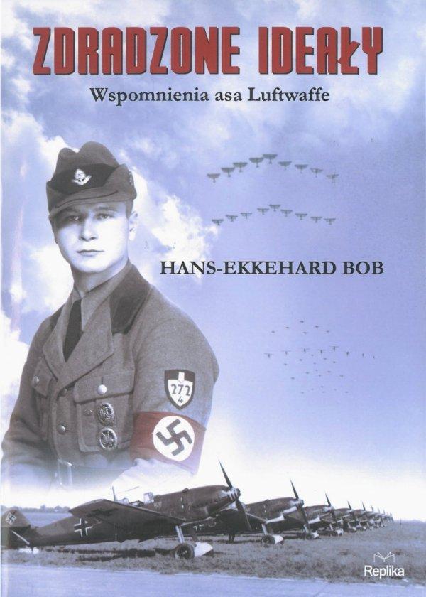 Zdradzone ideały. Wspomnienia asa Luftwaffe