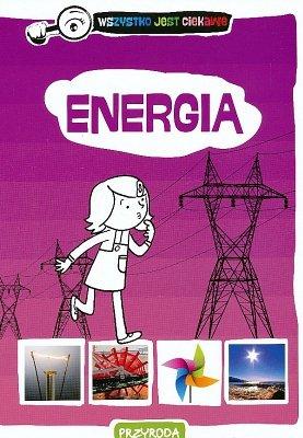 Energia. Wszystko jest ciekawe