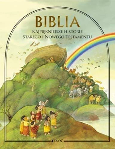Biblia. Najpiękniejsze historie Starego i Nowego Testamentu